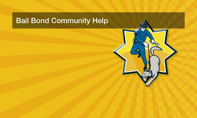 Bail Bond Community Help