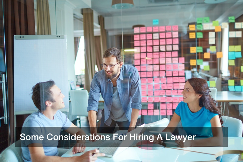 Some Considerations For Hiring A Lawyer