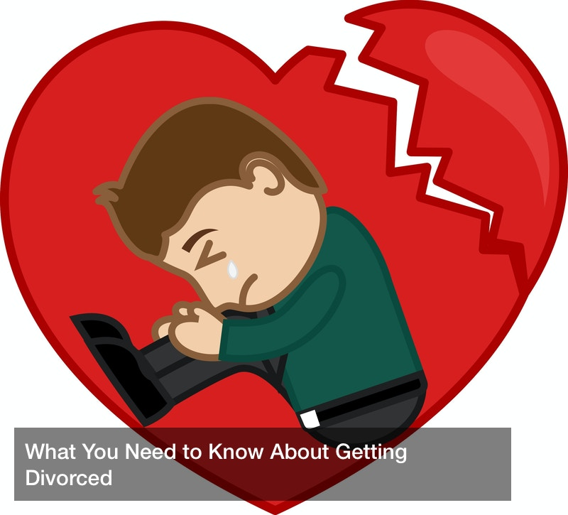 What You Need to Know About Getting Divorced